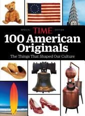 TIME American Originals: The Things That Shaped Our Culture