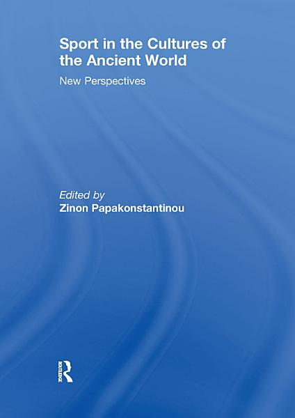 Sport in the Cultures of the Ancient World