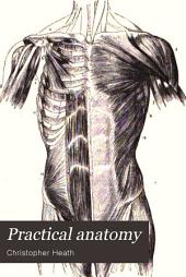 Practical Anatomy: A Manual of Dissections