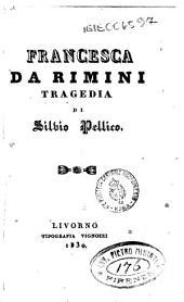 Francesca da Rimini. Tragedia di Silvio Pellico