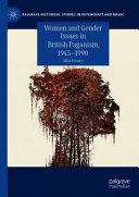 Women and Gender Issues in British Paganism, 1945–1990