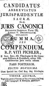 CANDIDATUS ABBREVIATUS JURISPRUDENTIAE SACRAE, Hoc est, JURIS CANONICI SECUNDUM GREGORII PAPAE IX. LIBROS V. DECRETARIUM EXPLANATI SUMMA, SEU COMPENDIUM.: PARS POSTERIOR, Page 2
