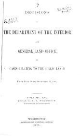 Decisions of the Department of the Interior and the General Land Office in Cases Relating to the Public Lands: Volume 15