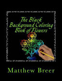 The Black Background Coloring Book of Flowers