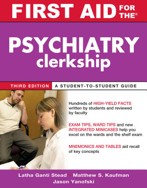 First Aid for the Psychiatry Clerkship  Third Edition