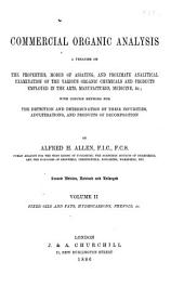 Commercial Organic Analysis: A Treatise on the Properties, Proximate, Analytical Examination, Modes of Assaying the Various Organic Chemicals and Products Employed in the Arts, Manufactures, Medicine, with Concise Methods for the Detection and Determination of Their Impurities, Adulterations, and Products of Decomposition,