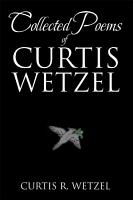 Collected Poems of Curtis Wetzel PDF