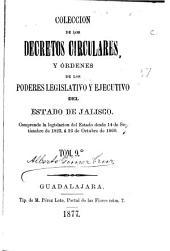 Colección de los decretos, circulares y ordenes de los poderes legislativo y ejecutivo del estado de Jalisco: Comprende la legislación del estado desde 14 de setiembre de 1823, á 16 de octubre de 1860, Volumen 9