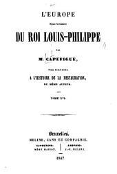 L'Europe depuis l'avénement du roi Louis-Philippe, par M. Capefigue, pour faire suite a l'Histoire de la restauration, du même auteur: Volume16