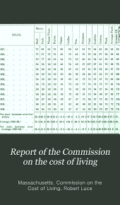 Report of the Commission on the Cost of Living: May, 1910