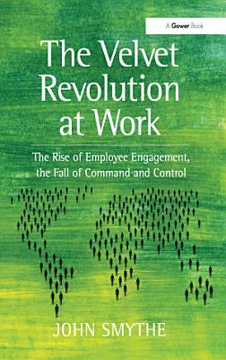 The Velvet Revolution at Work