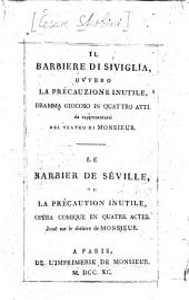 Il Barbiere Di Siviglia, Ovvero La Precauzione Inutile: Dramma Giocoso In Quattro Atti ; da rappresentarsi Nel Teatro Di Monsieur