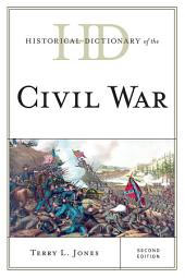 Historical Dictionary of the Civil War: Edition 2