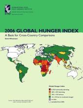 2006 Global Hunger Index: A Basis for Cross-country Comparisons