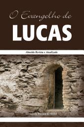 O Evangelho de Lucas: Almeida Revista e Atualizada