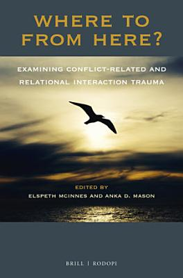 Where To From Here  Examining Conflict Related and Relational Interaction Trauma PDF