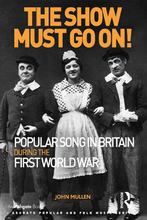 The Show Must Go On  Popular Song in Britain During the First World War PDF