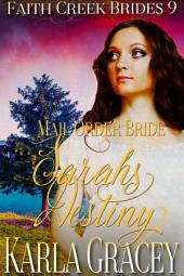 Mail Order Bride - Sarah's Destiny: Clean and Wholesome Historical Western Cowboy Inspirational Romance