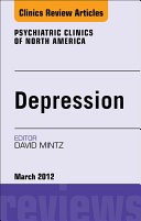 Depression, An Issue of Psychiatric Clinics - E-Book