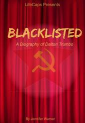 Blacklisted: A Biography of Dalton Trumbo