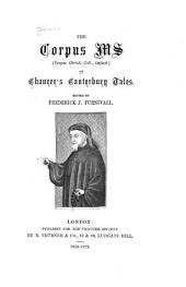 The Corpus Ms (Corpus Christi Col., Oxford) of Chaucer's Canterbury Tales: Part 7