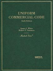 White and Summers' Uniform Commercial Code, 6th (Hornbook Series): Edition 6