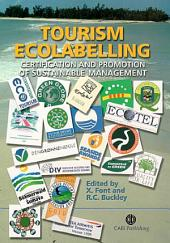 Tourism Ecolabelling: Certification and Promotion of Sustainable Management