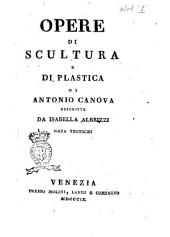 Opere di scultura e di plastica di Antonio Canova descritte da Isabella Albrizzi nata Teotochi