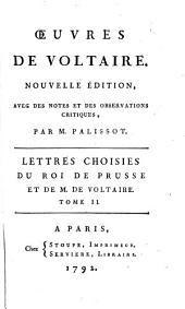 Lettres choisies du roi de Prusse et M. de Voltaire