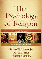 The Psychology of Religion, Fourth Edition: An Empirical Approach, Edition 4