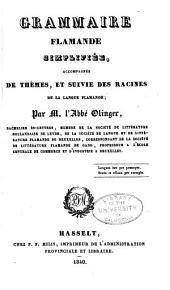 Grammaire flamande simplifiée: accompagnée de thémes et suivie des racines de la langue flamande