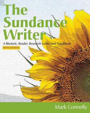 The Sundance Writer  A Rhetoric  Reader  Research Guide  and Handbook PDF