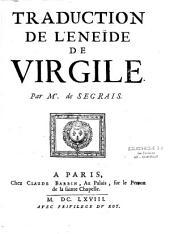 Traduction de l'Enéide de Virgile par Mr. de Segrais