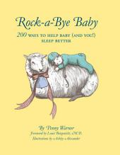 Rock-a-Bye Baby: 200 Ways to Help Baby (and You!) Sleep Better