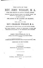 The Life of the Rev. John Wesley: Collected from His Private Papers and Printed Works, to which is Prefixed Some Account of His Ancestors and Relations; with the Life of the Rev. Charles Wesley, Collected from His Private Journal