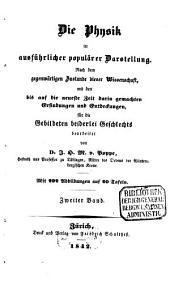 Die Physik in ausführlicher populärer Darstellung: nach dem gegenwärtigen Zustande dieser Wissenschaft, mit den bis auf die neueste Zeit darin gemachten Erfindungen und Entdeckungen, Band 2
