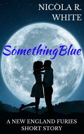 Something Blue: A New England Furies Short Story
