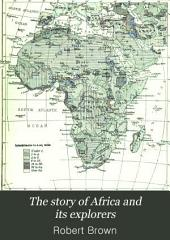 The Story of Africa and Its Explorers: Volume 3