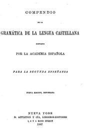 Compendio de la gramática de la lengua castellana: dispuesto por la academia española. Para la segunda enseñanza