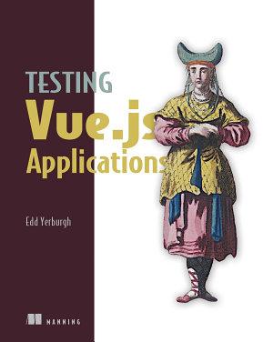Testing Vue js Applications