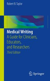 Medical Writing: A Guide for Clinicians, Educators, and Researchers, Edition 3