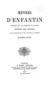 Œuvres de Saint-Simon & d'Enfantin: précédées de deux notices historiques et publiées par les membres du conseil institué par Enfantin pour l'exécution de ses dernières volontés ..., Volumes35à36