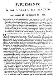 Suplemento a la gazeta de Madrid del martes 28 de Octubre de 1800 : Descripción de la enfermedad epidémica que tuvo principio en la ciudad de Cádiz ...