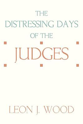 The Distressing Days of the Judges