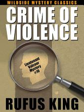 Crime of Violence: A Lt. Valcour Mystery