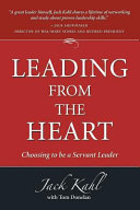 Leading from the Heart  Choosing to Be a Servant Leader PDF