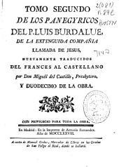 Tomo segundo de Los Panegyricos del P. Luis Burdalue de la extinguida Compañia llamada de Jesus