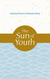 Sun of Youth: Selected Poems of Daisaku Ikeda