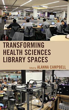 Transforming Health Sciences Library Spaces PDF