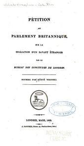 Pétition Au Parlement Britannique, Sur la Spoliation D'un Savant Étranger Par Le Bureau Des Longitudes de Londres